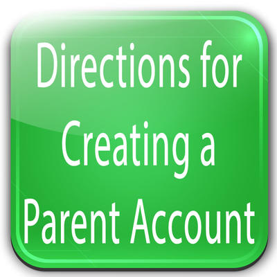 Directions for Creating a Parent Account