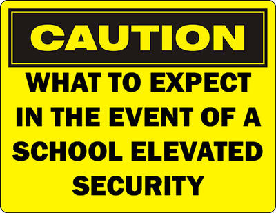 What to expect in the event of a school elevated security notification